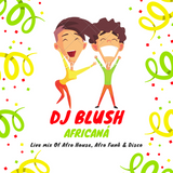 DJ Blush - Africaná [Live DJ mix]