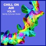 Chill On Air Vol 44