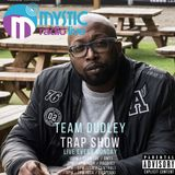 #TeamDudley Trap Show - Mystic Radio Live - May 08th 2017