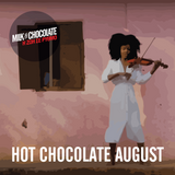 Hot Chocolate // August 2017