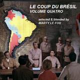 LE COUP DU BRÉSIL volume quatro