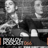 Pikalov - Podcast 066