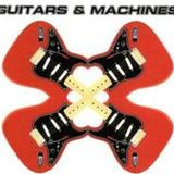 GUITARS AND MACHINES! MIXED BY DIEGO ENTONADO