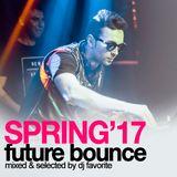 DJ Favorite - Club & Future Bounce (Spring 2017 Mix)