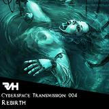Cyberspace Transmission: 004 Rebirth