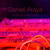 Sounds Of A Tired City #63: Daniel Araya