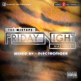 electrotiger - THIS IS MADNESS.. !!! [Mixtape]