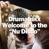 Drumatrixx - Welcome to the Nu Disco