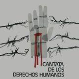 Ortiga + Roberto Parada + Conjunto Coral + Conj Instrumental: Cantata de Los Derechos Humanos. 1978