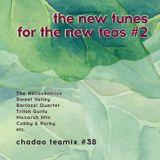 chadaomix #38 | the new tunes for the new teas pt.2 [by imber]