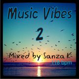 Music Vibes 2 Mixed by Sanza K