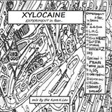 XYLOCAINE : Experiment in fear...