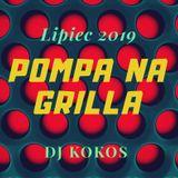 Pompa na Grilla - Lipiec 2019 mied by DJ KOKOS [www.djkokos.pl]