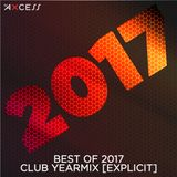 Best of 2017 Club Yearmix [Explicit]