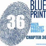 NAZA - PROJ3KT DUBSTEP CHAPTER 36 'BLUEPRINT'
