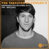 The Takeover w/ Edward K 6th December 2017
