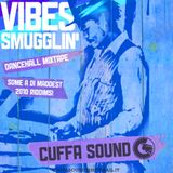 VIBES SMUGGLIN',THE MIXTAPE - DANCEHALL -Selected & mixed by FLAVOUR FREDO outta CUFFA SOUND -2010
