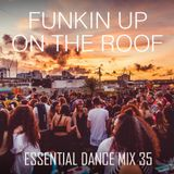 Funkin Up On The Roof - Essential Dance Mix 35