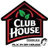 ALX in da House - Clubhouse Mix