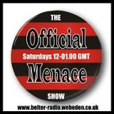 The Menace's Sat Nite Show 12-1:30am on 4th Sept 2016