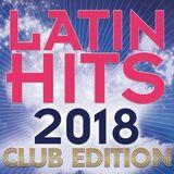 LATIN HITS 2018 CLUB EDITION