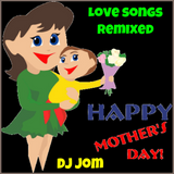 Mom's Day - Love Songs Remixed