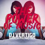 Vertigo - The power of music (March Promotional Mix)