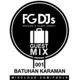 FG DJs Guest Mix #001 Mixed By Batuhan Karaman