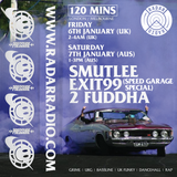 Smutlee w/ Exit99 & 2 Fuddha - 6th January 2017
