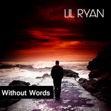 LIL RYAN - Without Words