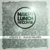 Naked Lunch PODCAST #091 - SHAUN MAUREN