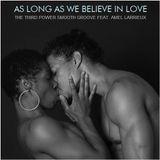 "R&B SMOOTH GROOVE - ""As Long As We Believe In Love"""