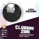 Clubbing Zone Special Guest Luca Colombo