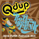 "Qdup presents ""Funk Parade 2016 Mix"""