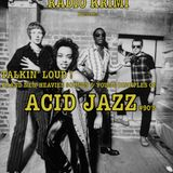 Talkin Loud ! Brand new heavies sounds & young disciples of Acid Jazz 90s Session