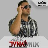 DMS MINI MIX WEEK #302 ALEX DYNAMIX