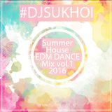 DJ Sukhoi - Summer House EDM Dance Mix 2016 vol.1