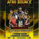 AFRO BOUNCE MIXTAPE  - DJ GAZAKING  AND DJ LYTA