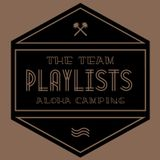 ALOHA CAMPING // THE TEAM PLAYLISTS // ISMAEL