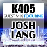 K405 Guest Mix - Ft Josh Lang