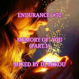 Endurance #72 -Memory Of You- Mixed by Dj Mikou (Part.1)