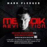MELODIK REVOLUTION 038 WITH MARK PLEDGER