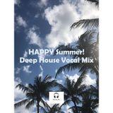 HAPPY SUMMER! Deep House Vocal Mix