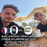 The Groove Podcast Episode 008 Ft. We Are Friends