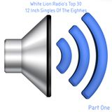 WLR's Top 30 Twelve Inch Vinyl Singles Of The Eighties (Part 1)