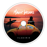 Magic Wishes by Vladimir // Episode 15