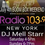 Radio 103.9 FM NY BoomBox 4th Of July Mix By Dj Mell Starr Saturday 4-5Pm Show