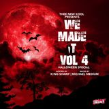 THEE NEW KOOL PRESENTS...WE MADE IT VOL. 4: HALLOWEEN SPECIAL