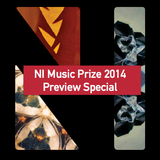 NI Music Weekly: NI Music Prize 2014 Preview Special