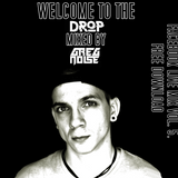 Greg Noise - Facebook Live Mix Vol. 5. (Welcome To The DROP) /FREE DOWNLOAD/